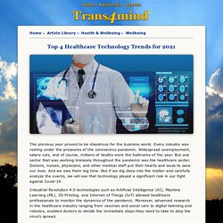 Top 4 Healthcare Technology Trends for 2021 - by Nishant