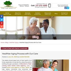 Healthier Aging Process with Our Care