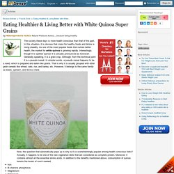 Eating Healthier & Living Better with White Quinoa Super Grains by Naturalproducts Azteca