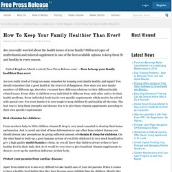 Healthier than News: How To Keep Your Family Healthier Than Ever?