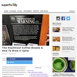 The Healthiest Coffee Brands & How To Brew It Safer