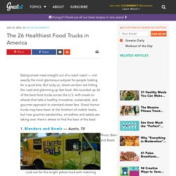 The 26 Healthiest Food Trucks in America