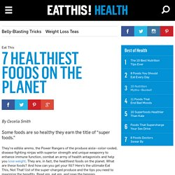 7 Healthiest Foods on the Planet