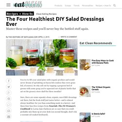 The Four Healthiest DIY Salad Dressings Ever