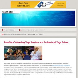 Benefits of Attending Yoga Sessions at a Professional Yoga School