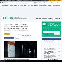 Apple HealthKit, Samsung SAMI : collecter les données de santé, pour quoi faire ?