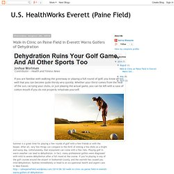 Walk-In Clinic on Paine Field in Everett Warns Golfers of Dehydration