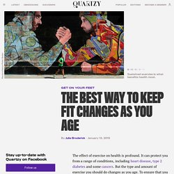 How to stay healthy and active in every decade of your life — Quartzy
