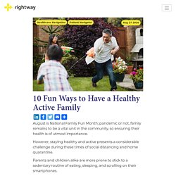 10 Fun Ways to Have a Healthy Active Family