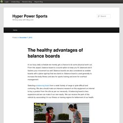 The healthy advantages of balance boards