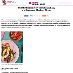 Healthy Recipe: How to Make an Easy and Awesome Mexican Dinner: Health & Fitness