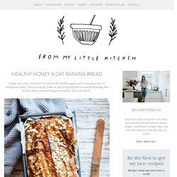 Healthy Honey & Oat Banana Bread — From My Little Kitchen