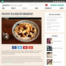 The keys to a healthy breakfast - Jamie Oliver