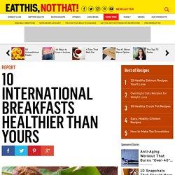 10 Healthy International Breakfasts
