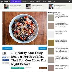 30 Healthy & Tasty Breakky recipes you can make the night before