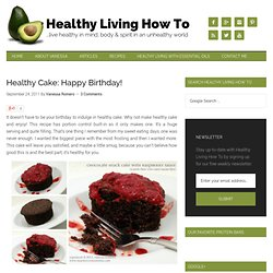 Healthy Cake: Happy Birthday!