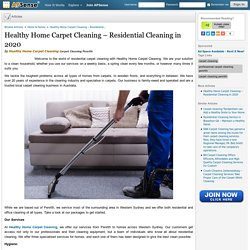Healthy Home Carpet Cleaning – Residential Cleaning in 2020