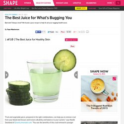 The Best Juice for Healthy Skin - The Best Juice for What's Bugging You