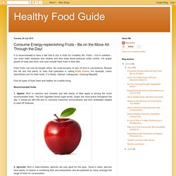 Healthy Food Guide: Consume Energy-replenishing Fruits - Be on the Move All Through the Day!