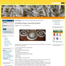 A healthy recipe, seaweed crackers