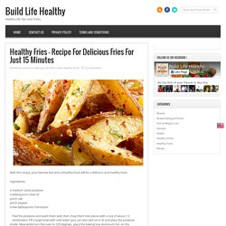 Healthy Fries - Recipe For Delicious Fries For Just 15 Minutes