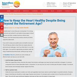 How to Keep the Heart Healthy Despite Being Beyond the Retirement Age?