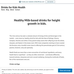 Healthy Milk-based drinks for height growth in kids.
