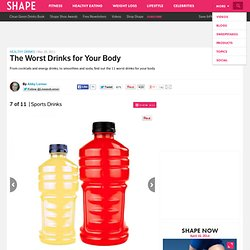 Sports Drinks - The Worst Drinks for Your Body - Shape Magazine - Page 7