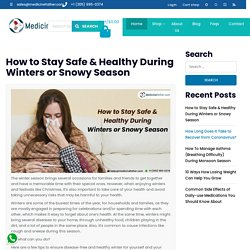 How to Stay Safe & Healthy During Winters or Snowy Season