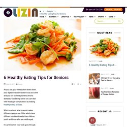 6 Healthy Eating Tips for Seniors – Olizin