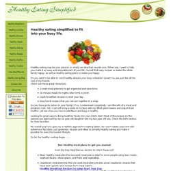 Healthy eating simplified to fit into busy your life