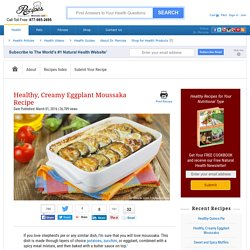 Healthy, Creamy Eggplant Moussaka Recipe