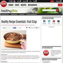 Healthy Recipe Essentials: Fruit Crisp
