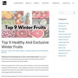 Top 9 Healthy and Exclusive Winter Fruits - LOADED HEALTH