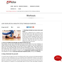 LIVE YOUR LIFE IN A HEALTHY STYLE THROUGH EXERCISE, Workouts at fitking