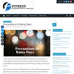 Rainy Days are here,So 7 Tips to stay Healthy - Fitnexy - Health & Fitness