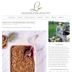 Healthy Gingerbread Crumble - Heavenlynn Healthy