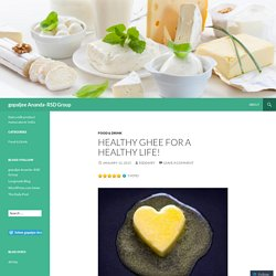 Healthy Ghee for a Healthy Life!
