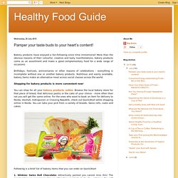 Healthy Food Guide: Pamper your taste buds to your heart's content!