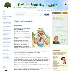 The 6 Healthy Habits: lasting health through inner growth.