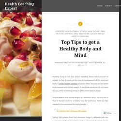 Top Tips to get a Healthy Body and Mind – Health Coaching Expert