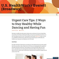 Urgent Care Tips: 2 Ways to Stay Healthy While Dancing and Having Fun
