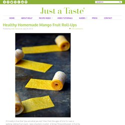 Healthy Homemade Mango Fruit Roll-Ups Recipe