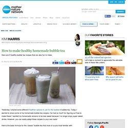 How to make healthy homemade bubble tea