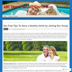 Get Free Tips To Have a Healthy Smile by Joining Our Group