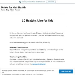 10.Healthy Juice for kids – Christmas Easy Delights to try out.