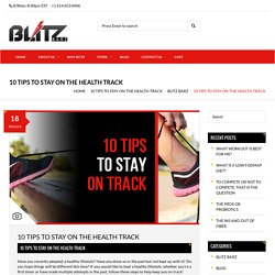 10 Tips of Blitz Barz to Stay on the Health Track