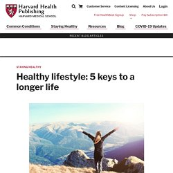 Healthy lifestyle: 5 keys to a longer life