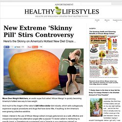 Health Lifestyles - Health News - National News - African Mango Irvingia Gabonensis - Weight Loss Medical Miracle? - Home