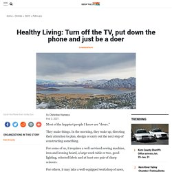 Healthy Living: Turn off the TV, put down the phone and just be a doer